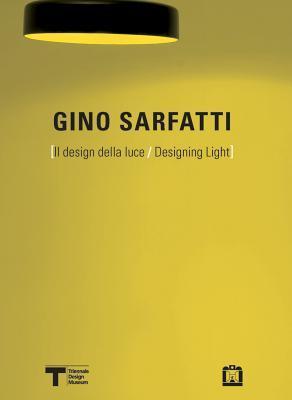 Gino Sarfatti: Designing Light