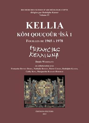 Kellia. Kom Qoucour 'Isa 1: Fouilles de 1965 a 1978
