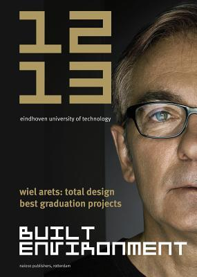 Built Environment 2012-2013: Eindhoven University of Technology