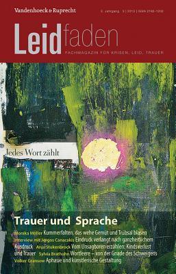 Trauer Und Sprache - Jedes Wort Zahlt: Leidfaden 2013 Heft 03