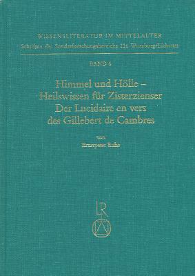 Himmel Und H©œlle, Heilswissen F©ơr Zisterzienser: Der Lucidaire En Vers Des Gillebert De Cambres: Untersuchung Und Kritische Erstedition