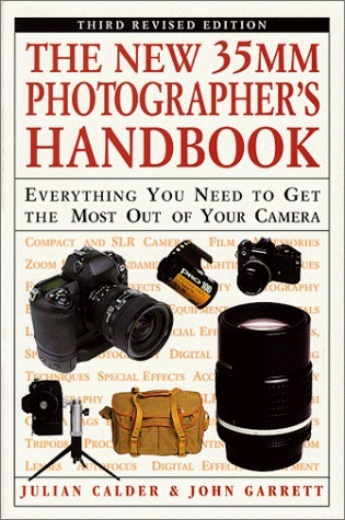 The New 35MM Photographer's Handbook: Everything You Need to Get the Most Out of Your Camera