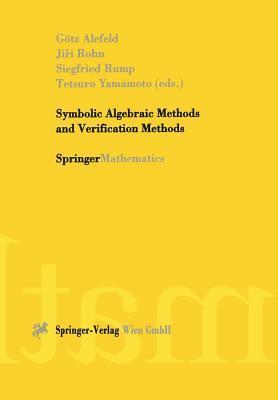 Symbolic Algebraic Methods and Verification Methods