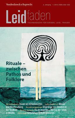 Rituale - Zwischen Pathos Und Folklore: Leidfaden 2013 Heft 01
