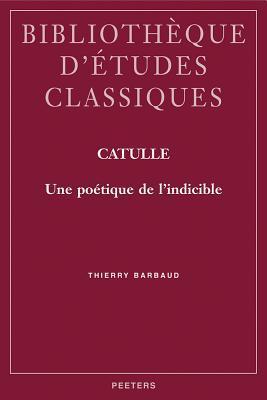 Catulle: Une Poetique de L'Indicible
