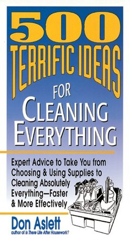 500 Terrific Ideas for Cleaning Everything