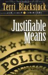 Justifiable Means by Terri Blackstock