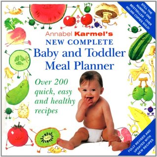 Annabel Karmel's New Complete Baby  Toddler Meal Planner - 4t... by Annabel Karmel