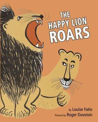 The Happy Lion Roars by Louise Fatio