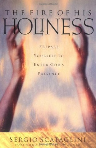 The Fire of His Holiness: Preparing Yourself to Enter God's Presence