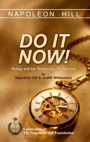 Napoleon hill: do it now! by Judith Williamson