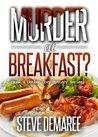 Murder at Breakfast (Dekker Cozy Mystery #4)