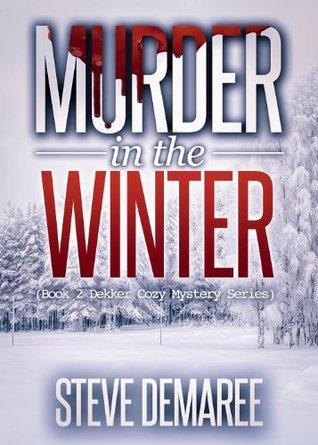 Murder in the Winter (Dekker Cozy Mystery #2)