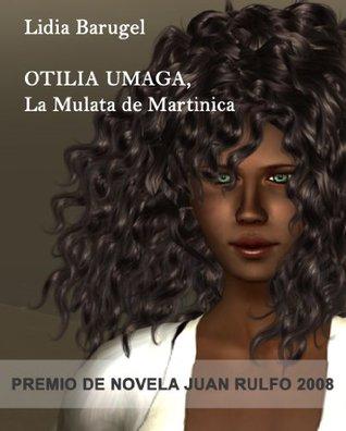 Otilia Umaga, La Mulata de Martinica