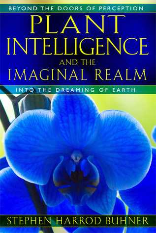 Image result for Plant Intelligence and the Imaginal Realm: Beyond the Doors of Perception into the Dreaming of the Earth