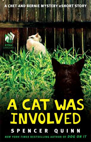 A Cat Was Involved (Chet and Bernie Mystery, #0.1)