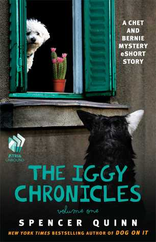 The Iggy Chronicles, Volume One (Chet and Bernie Mystery 0.2)