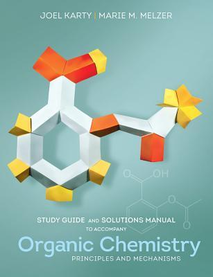 Study Guide and Solutions Manual: For Organic Chemistry: Principles and Mechanisms
