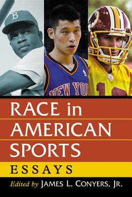 race in american sports essays by james l conyers jr  20484574