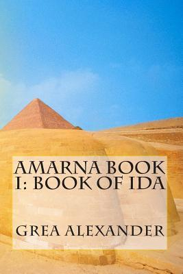 Amarna Book I by Grea Alexander