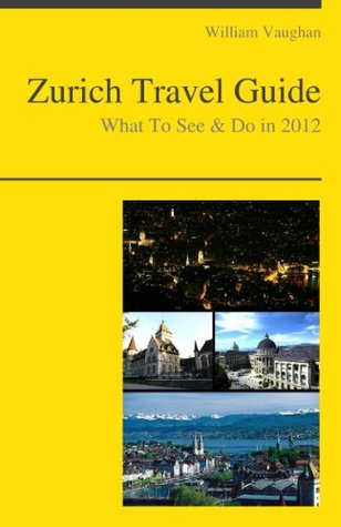 Zürich, Switzerland Travel Guide - What To See & Do In 2012