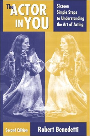 The Actor in You: Sixteen Simple Steps to Understanding the Art of Acting
