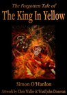 The Forgotten Tale of The King In Yellow