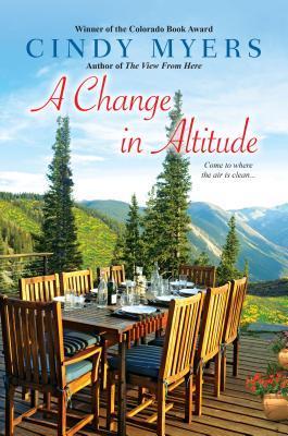 A Change in Altitude (Eureka, Colorado, #3)