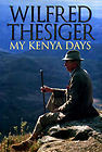 My Kenya Days por Wilfred Thesiger