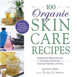 100 organic skincare recipes make your own fresh and fabulous 100 organic skincare recipes make your own fresh and fabulous organic beauty products forumfinder Images