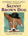 Skinny Brown Dog by Kimberly Willis Holt