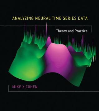 Analyzing Neural Time Series Data: Theory and Practice por Mike X. Cohen