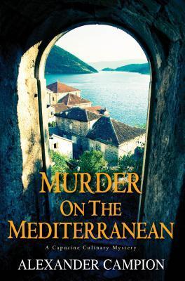 Murder on the Mediterranean (Capucine Culinary Mysteries, #5)