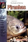 The Guide to Owning Piranhas