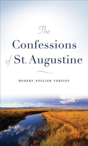 The Confessions of St. Augustine: Modern English Version