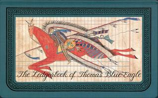 The Ledgerbook of Thomas Blue Eagle by Jewel H. Grutman