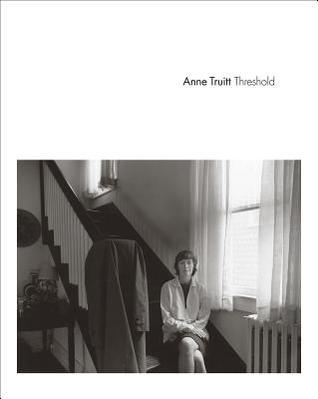 Anne Truitt: Threshold