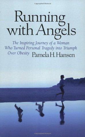 Running With Angels by Pamela H. Hansen