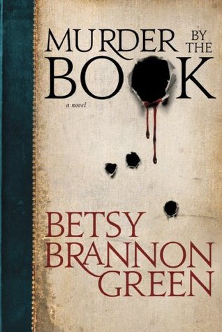 Murder by the Book by Betsy Brannon Green