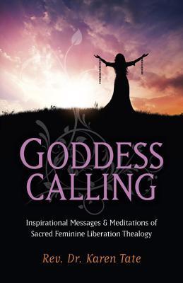 goddess-calling-inspirational-messages-meditations-of-sacred-feminine-liberation-thealogy
