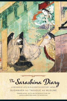 The Sarashina Diary: A Woman's Life in Eleventh-Century Japan