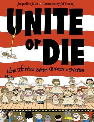 Unite or Die by Jacqueline Jules