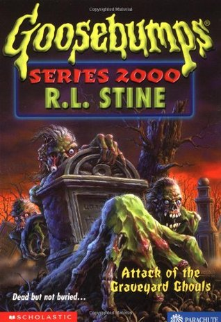 Attack of the Graveyard Ghouls (Goosebumps Series 2000, #11)