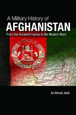 A Military History of Modern Afghanistan: From the Great Game to the War on Terror