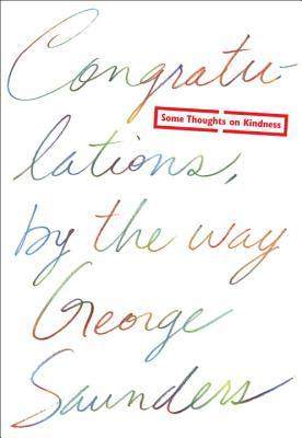 george saunderss advice to graduates