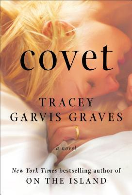 Ebook Covet by Tracey Garvis Graves PDF!