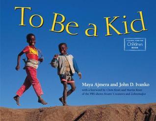 To Be a Kid by Maya Ajmera
