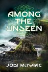 Among the Unseen (The Thin Veil, #3)