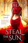 Steal the Sun (Thieves, #4)