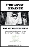 Personal Finance for Non-Finance People: Money Management, Financial Planning and Retirement Planning for Women and Men (Kids to Seniors)